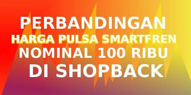 perbandingan-harga-pulsa-smartfren-shopback