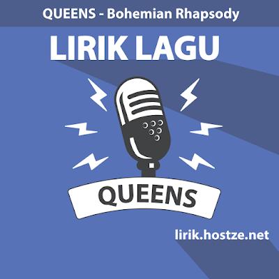 Lirik Lagu Bohemian Rhapsody - Queens - Lirik Lagu Barat