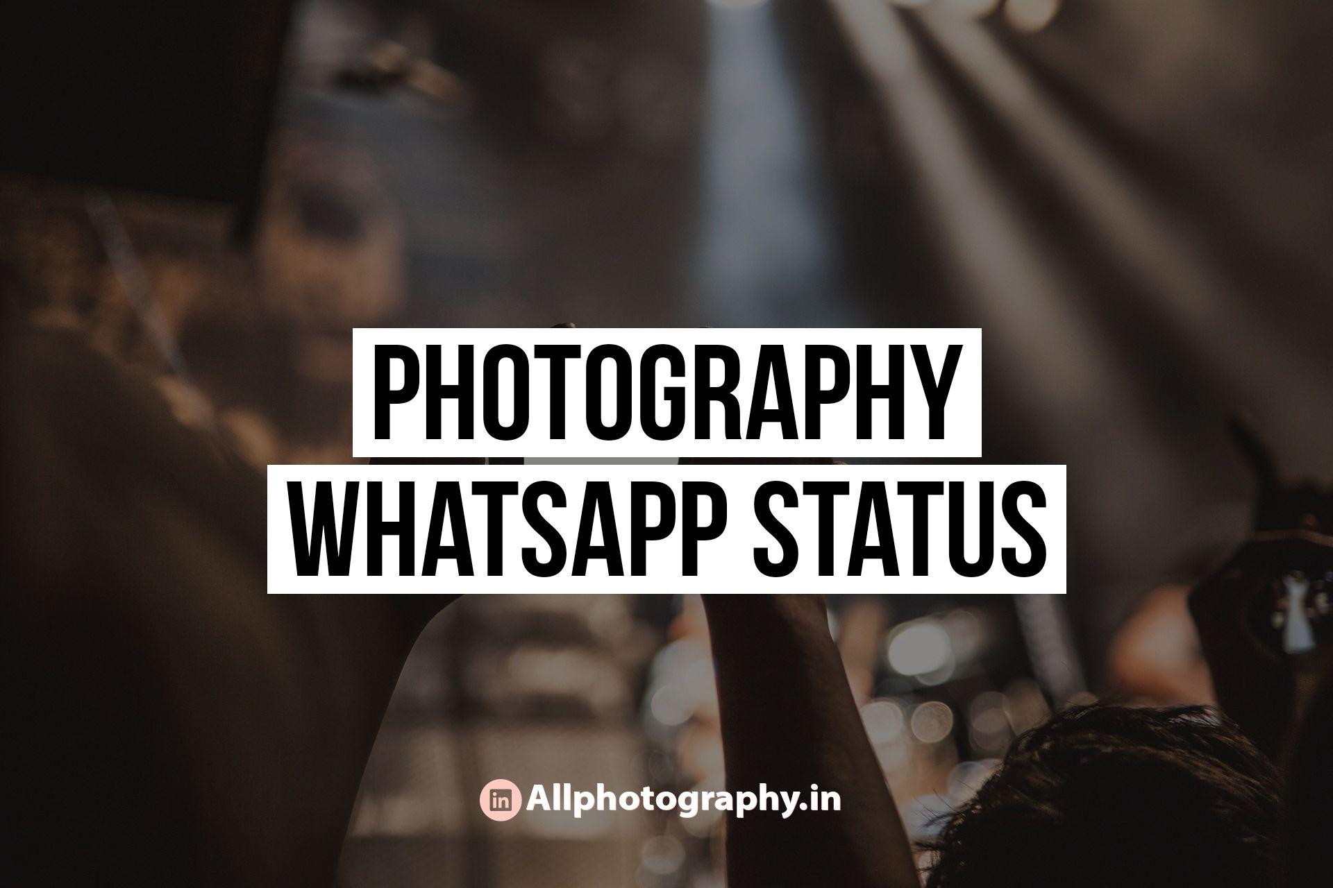 Photography whatsapp status