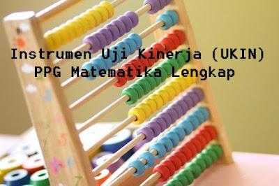 Instrumen Uji Kinerja (UKIN) PPG Matematika Lengkap
