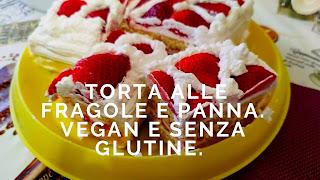 Torta fragole e panna.
