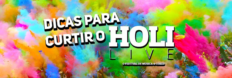 Look´s e Dicas para o Holi Live