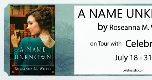 A Name Unknown + Giveaway - Shadows Over England Book 1 - Roseanna M. White