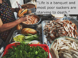 "Quote Poster from Auntie Mame ""Life's a banquet and most poor souls are starving to death"""