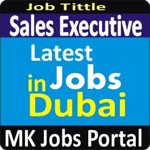 Sales Executive Jobs Vacancies In UAE Dubai For Male And Female With Salary For Fresher 2020 With Accommodation Provided | Mk Jobs Portal Uae Dubai 2020
