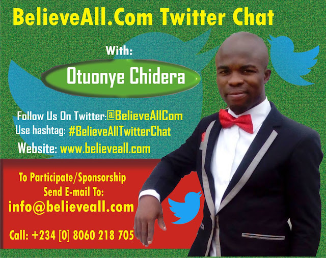 #BelieveAllTwitterChat: BelieveAll.Com Twitter Chat with Otuonye Chidera