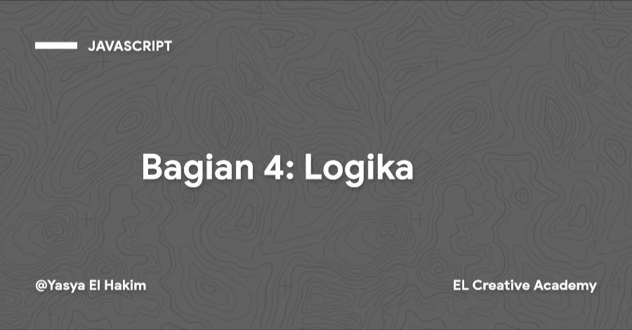 Tutorial JavaScript Tingkat Dasar: Logika - Bagian 4