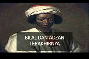 ADZAN TERAKHIR SAHABAT BILAL