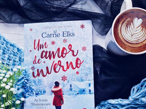 [Resenha] Um amor de inverno (As irmãs Shakespeare #2) - Carrie Elks