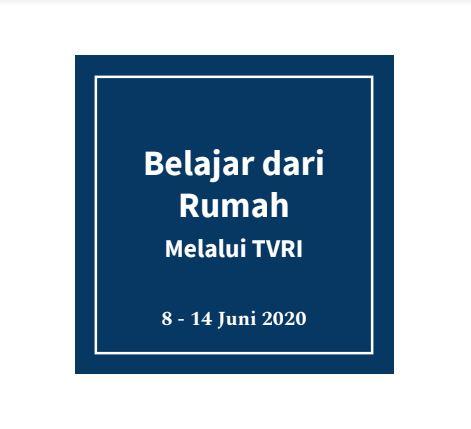 Jadwal Belajar TVRI 8 Juni 2020 Sampai 14 Juni 2020