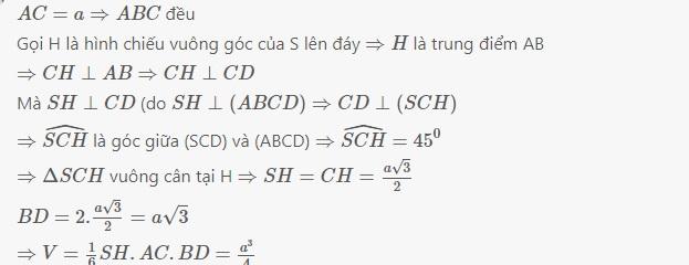 tính thể tích khối chóp toán đại số 12  cho hình chóp SABCD có đáy là hình thoi cạnh a , đường chéo AC = a , tam giá SAB cân tại S và nằm trong mặt phẳng vuông góc với đáy , góc giữa (SCD) và đáy bằng 45 độ  tính thể tích khối chóp đã cho