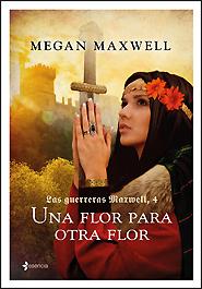 Una flor para otra flor (Las guerreras Maxwell #4)