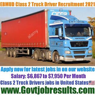 EBMUD Class 2 Truck Driver Recruitment 2021-22