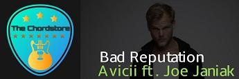 Avicii - BAD REPUTATION Guitar Chords ft. Joe Janiak (TIM)