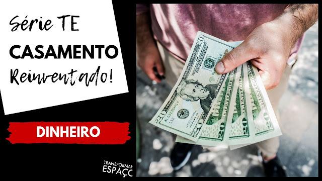 Ep.4 - Assuma o controle do seu dinheiro | Casamento Reinventado
