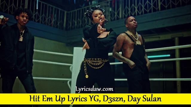 Day Sulan Hit Em Up Lyrics YG, D3szn