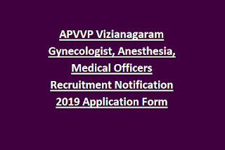 APVVP Vizianagaram Gynecologist, Anesthesia, Medical Officers Recruitment Notification 2019 Application Form