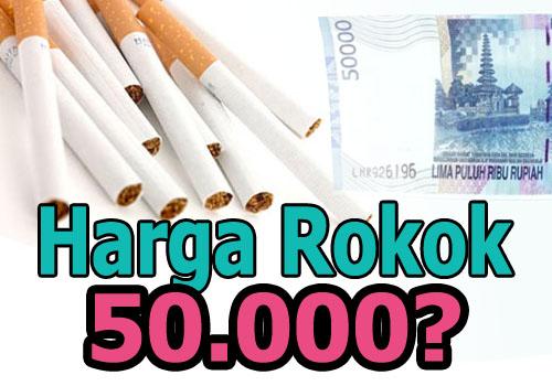 harga rokok jadi 50 ribu