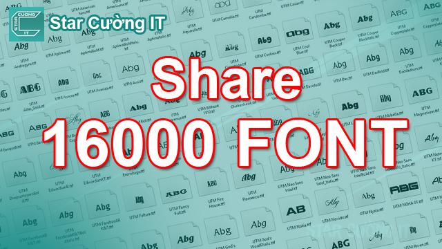 Share 16.000 Fonts Chữ Việt Hóa Đẹp Cho Dân Thiết Kế, Photoshop,..