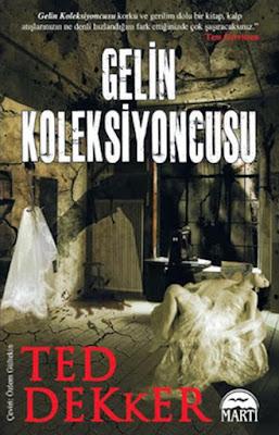 Gelin Koleksiyoncusu-Ted Dekker