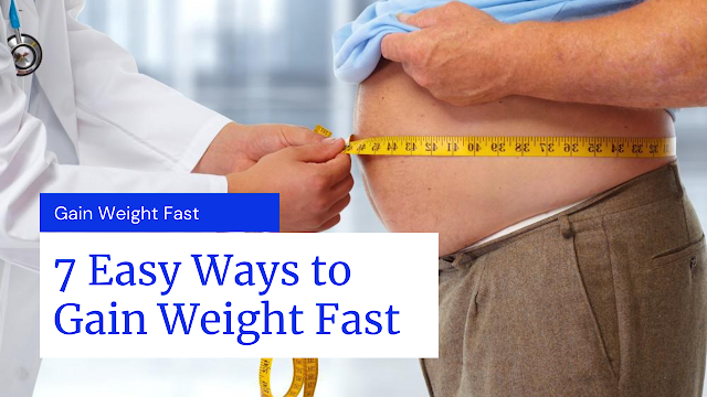 7 Easy Ways to Gain Weight Fast
