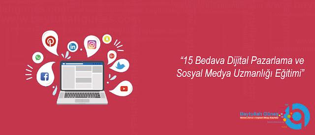 Dijital Pazarlama ve Sosyal Medya Uzmanlığı Eğitimi Bedava