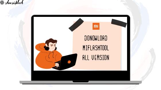 Download Mi Flash Tool All Version