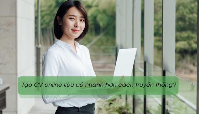 Ưu điểm của việc tạo CV online so với cách truyền thống