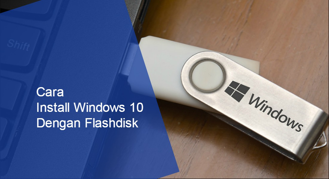 cara-install-windows-10-dengan-flashdisk