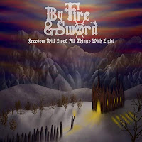 "Το ep των By Fire and Sword ""Freedom Will Flood All Things With Light"""