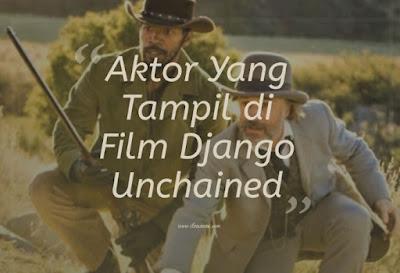 Aktor Yang Tampil di Film Django Unchained
