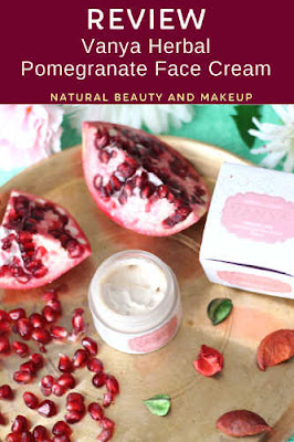 Vanya Herbal Anaarcare Pomegranate Face Cream Review