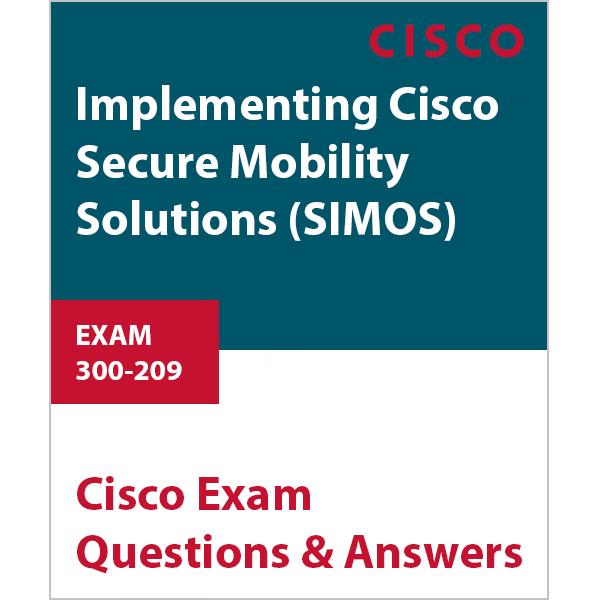 Cisco 300-209 Implementing Secure Mobility Solutions Exam