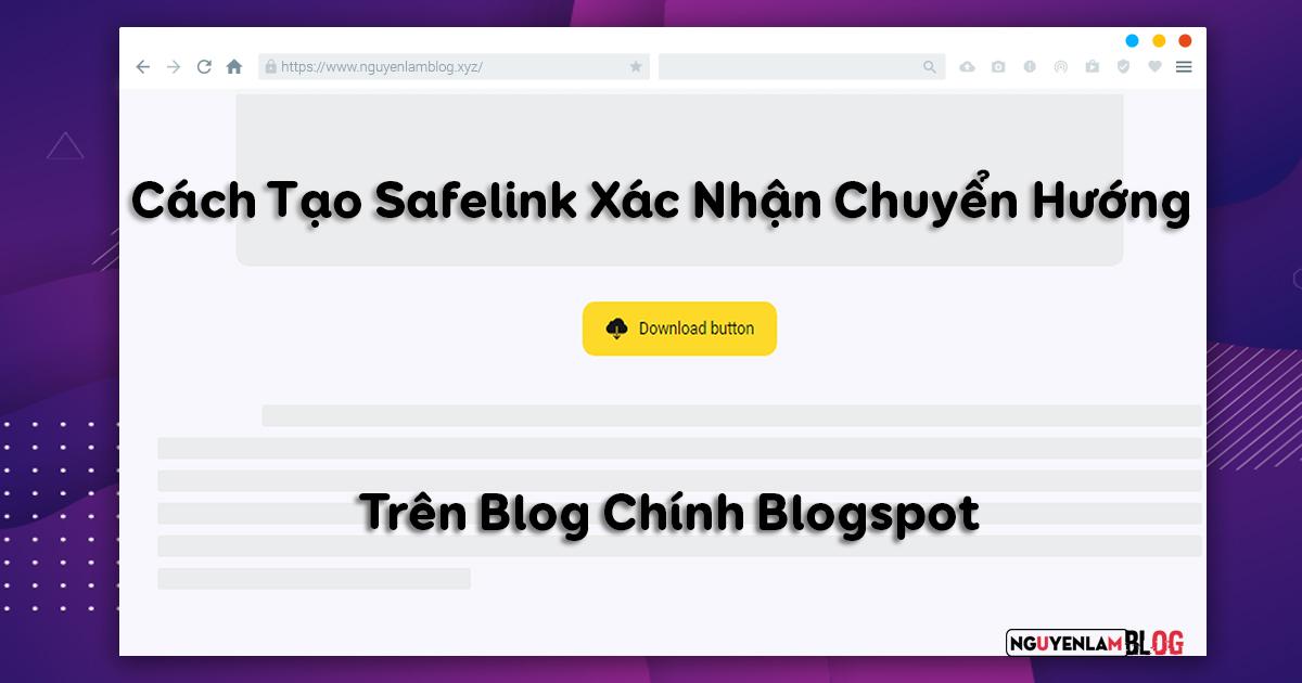 Cách Tạo Safelink Xác Nhận Chuyển Hướng Trên Blog Chính