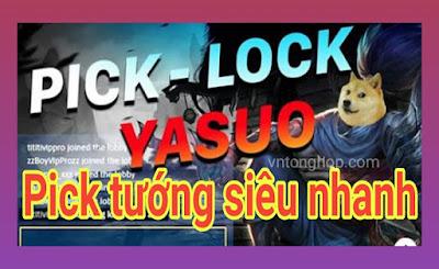 Chia sẽ tool Auto pick Yasua 0.1s LMHT, Auto pick lock pick tướng LOL siêu nhanh
