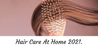 Hair Care At Home 2021.