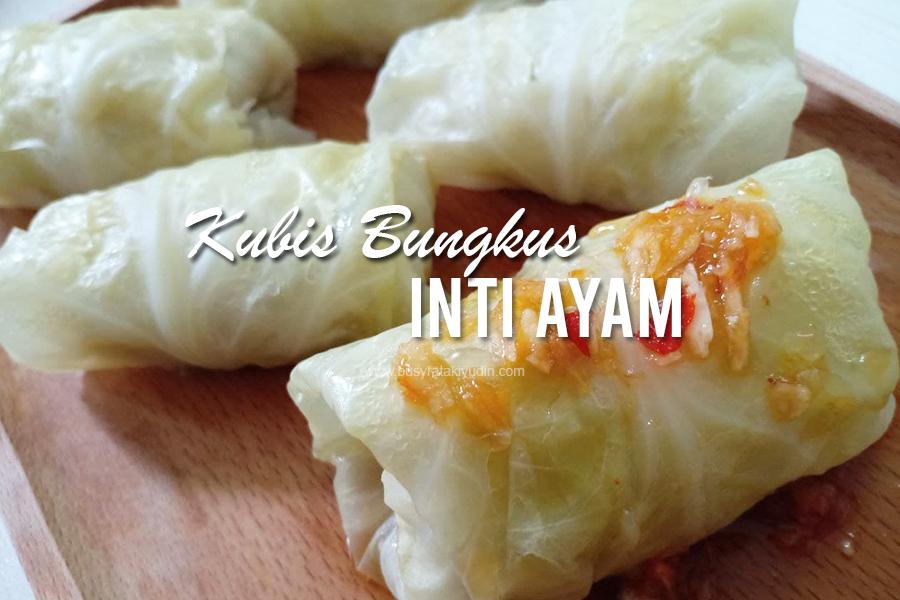 Resepi Kubis Bungkus Inti Ayam,  Chicken Cabbage Rolls, kuah pencicah thai, sos thai, kobis bungkus isi ayam,