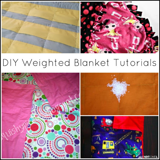 13 DIY Weighted Blanket Tutorials {Sensory Hacks for Kids}