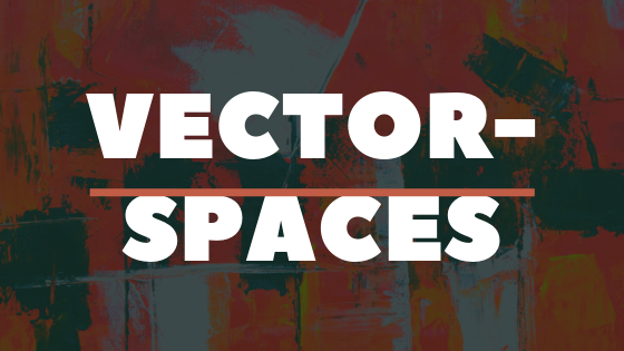 vector spaces,vector space examples,vector,vector space in hindi,vector space model,vector spaces and subspaces,linear algebra vector spaces,basis of vector space,vector space and subspace,space,vector space linear algebra,vector space (literature subject),vector spaces and subspaces linear algebra,vector space basis,vector space mit,vector spaces examples