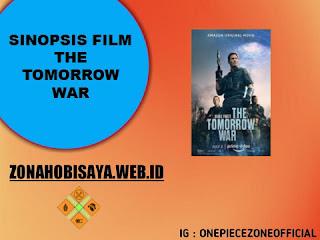 FILM TERBARU RILIS 2021 : The Tomorrow War