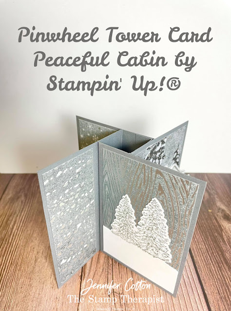 Stampin' Up! Peaceful Cabin Bundle A4 size Pinwheel Tower Card.  To make this card, I also used the White Glittered Organdy Ribbon and Peaceful Place Designer Series Paper (DSP).   Video link, measurements, and supply list on blog.  #StampinUp #StampTherapist #PeacefulCabin