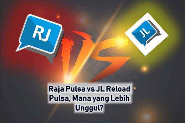 Raja Pulsa vs JL Reload Pulsa, Mana yang Lebih Unggul?