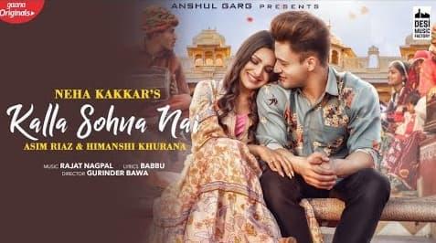 Kalla Sohna Nai Lyrics in Hindi, Neha Kakkar