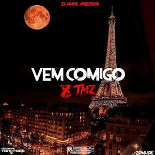 ZS Musik – Vem Comigo (feat TMZ Music)