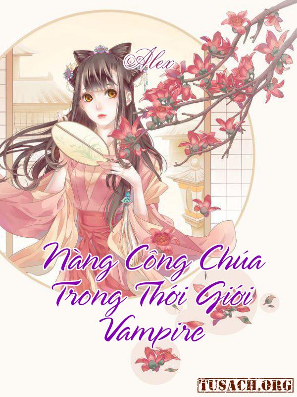 Nàng Công Chúa Trong Thới Giới Vampire