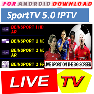 Download Android SportTV5.0 Apk -Watch Free Live Cable Tv Channel-Android Update LiveTV Apk  Android APK Premium Cable Tv,Sports Channel,Movies Channel On Android