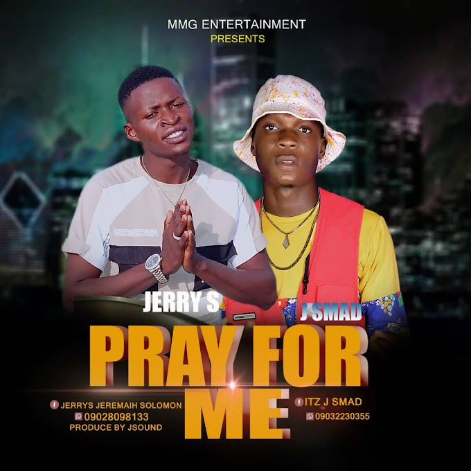 Music: Jerry S Ft JSmad - Pray For Me