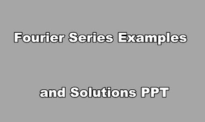 Fourier Series Examples and Solutions PPT