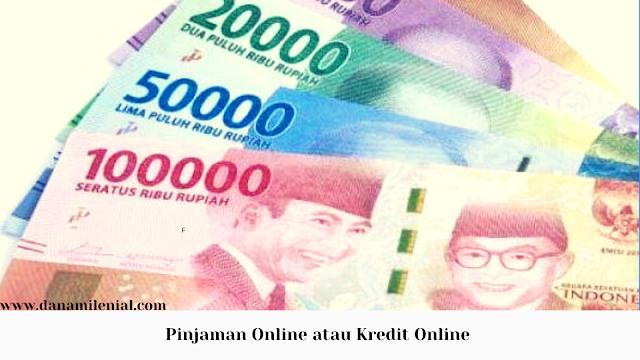 Pinjaman Online atau Kredit Online