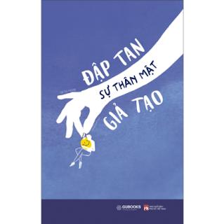Đập Tan Sự Thân Mật Giả Tạo ebook PDF EPUB AWZ3 PRC MOBI
